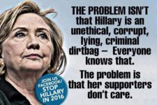 """The problem isn't that Hillary is an unethical, corrupt, lying, criminal dirtbag - everyone knows that. The problem is that her supporters don't care,"" eloquently shared by Paul Joseph Watson."